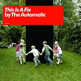 This Is A Fix Lyrics The Automatic