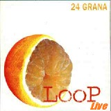 Loop Live Lyrics 24 Grana