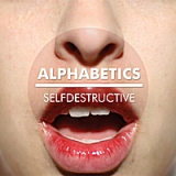 Selfdestructive Lyrics Alphabetics
