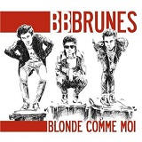 Blonde Comme Moi Lyrics BB Brunes