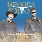 Tight Rope Lyrics Brooks & Dunn