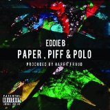 Paper, Piff & Polo Lyrics Eddie B. & Harry Fraud