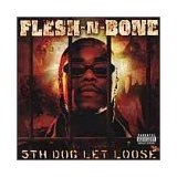 The Fifth Dog Lets Loose Lyrics Flesh-N-Bone