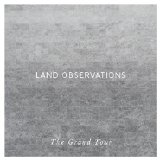 The Grand Tour Lyrics Land Observations