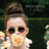 If Only (Single) Lyrics Maya Payne