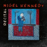 Recital Lyrics Nigel Kennedy