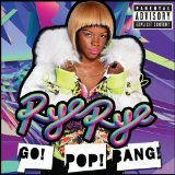 Go! Pop! Bang! Lyrics Rye Rye