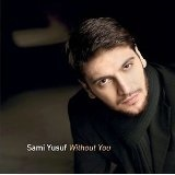 Without You Lyrics Sami Yusuf