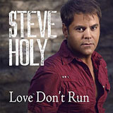Love Don't Run (Single) Lyrics Steve Holy