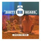 Spread Too Thin (Single) Lyrics The Dirty Heads
