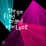 Brand New Love Lyrics The Go Find