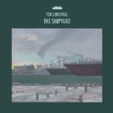 The Shipyard Lyrics Tor Lundvall