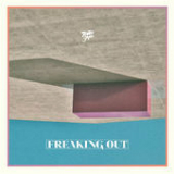 Freaking Out (EP) Lyrics Toro Y Moi