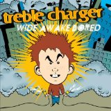Wide Awake Bored Lyrics Treble Charger