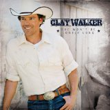 Clay Walker Lyrics Walker Clay