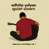Quiet Down Lyrics Adhitia Sofyan