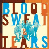 What Goes Up! The Best of Blood, Sweat & Tears Lyrics Blood Sweat And Tears