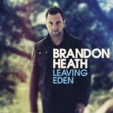 Leaving Eden Lyrics Brandon Heath
