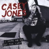I Hope We're Not The Last Lyrics Casey Jones
