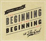 The Beginning Of The Beginning Of The End Lyrics Friska Viljor