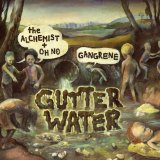 Gutter Water Lyrics Gangrene