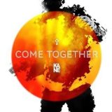 Come Together Lyrics Kane