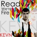 Ready / We're Fire Lyrics Kevn