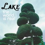 The World Is Real Lyrics Lake