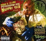 Psychopathic Murder Mix Volume 1 Lyrics Mike E. Clark