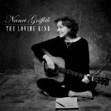 The Loving Kind Lyrics Nanci Griffith