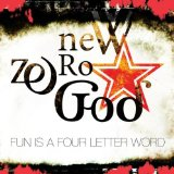 Fun Is A Four Letter Word Lyrics New Zero God