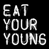 Eat Your Young Lyrics Solid Gold