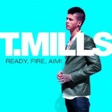 Ready, Fire, Aim! Lyrics T. Mills