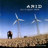 All Is Quiet Now Lyrics Arid