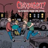Safeways Here We Come Lyrics Chixdiggit