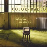 Feeling Like You Used To Lyrics Color Radio