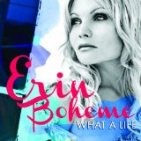 What a Life Lyrics Erin Boheme