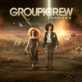 Fearless Lyrics Group 1 Crew