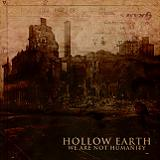 We Are Not Humanity (EP) Lyrics Hollow Earth