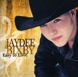 Easy To Love Lyrics Jaydee Bixby