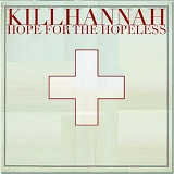 Hope For The Hopeless Lyrics Kill Hannah