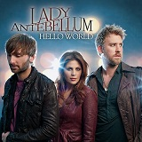 Hello World (Single) Lyrics Lady Antebellum
