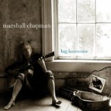 Big Lonesome Lyrics Marshall Chapman
