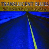 Translucent Blues Lyrics Ray Manzarek & Roy Rogers