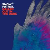Called Out In The Dark (EP) Lyrics Snow Patrol