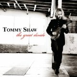 Great Divide Lyrics Tommy Shaw