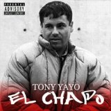 El Chapo (Mixtape) Lyrics Tony Yayo
