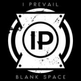 Blank Space (Single) Lyrics I Prevail