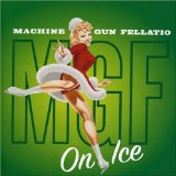 On Ice Lyrics Machine Gun Fellatio