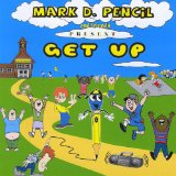 Get Up Lyrics Mark D. Pencil and Friends